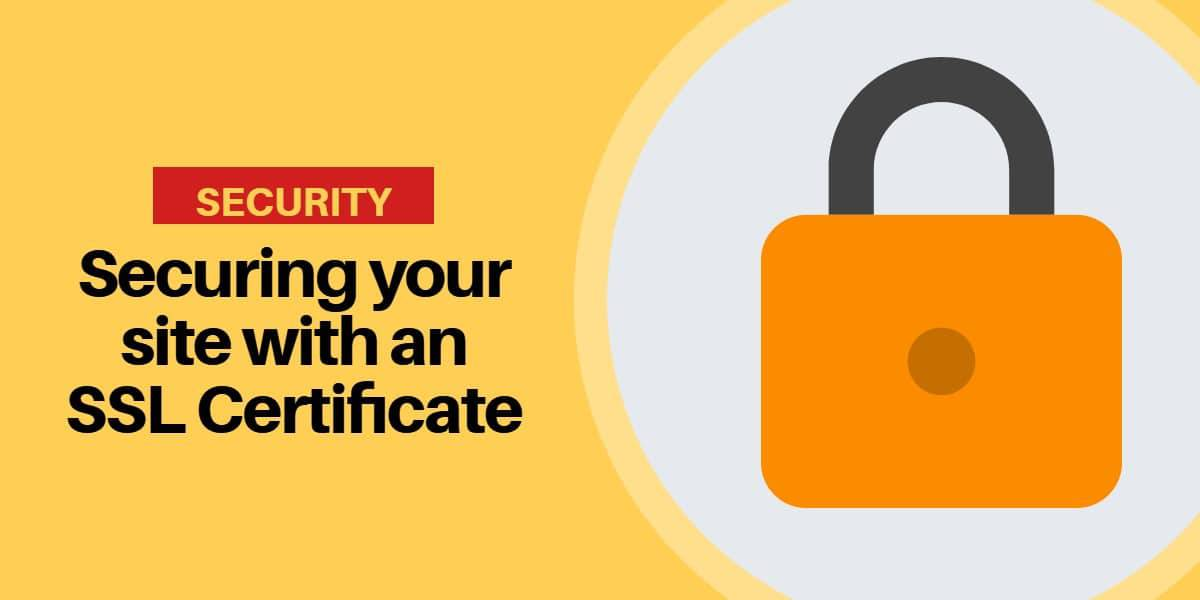Securing your site with an SSL Certificate