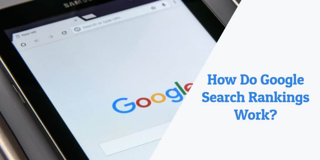 How Do Google Search Rankings Work?